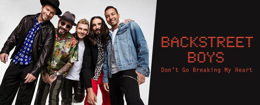 Backstreet Boys / Don't Go Breaking My Heart