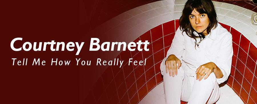 Courtney Barnett/Tell Me How You Really Feel