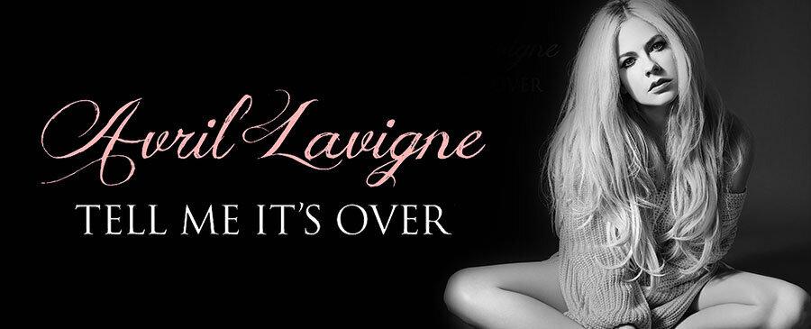Avril Lavigne Tell Me it's Over