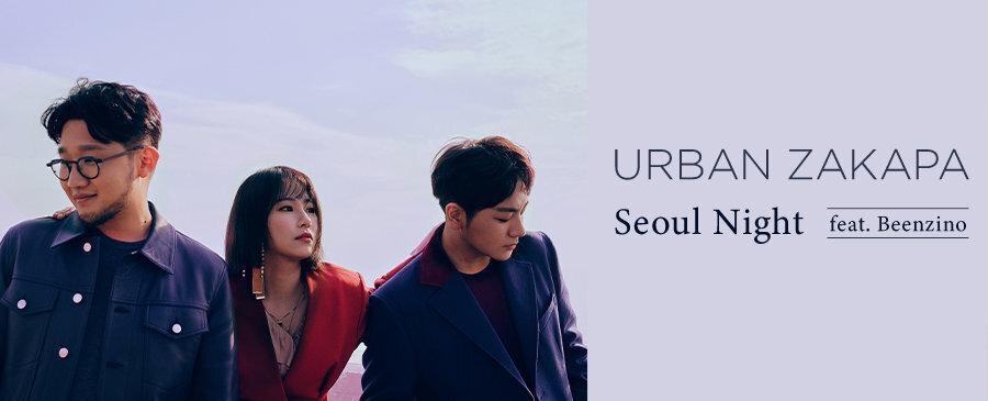 Urban Zakapa / Seoul Night  (feat. Beenzino)