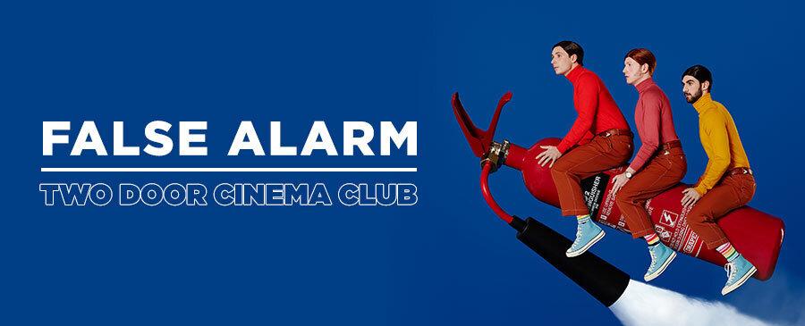 False Alarm / Two Door Cinema Club