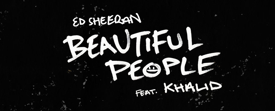 Ed Sheeran x Khalid / Beautiful People