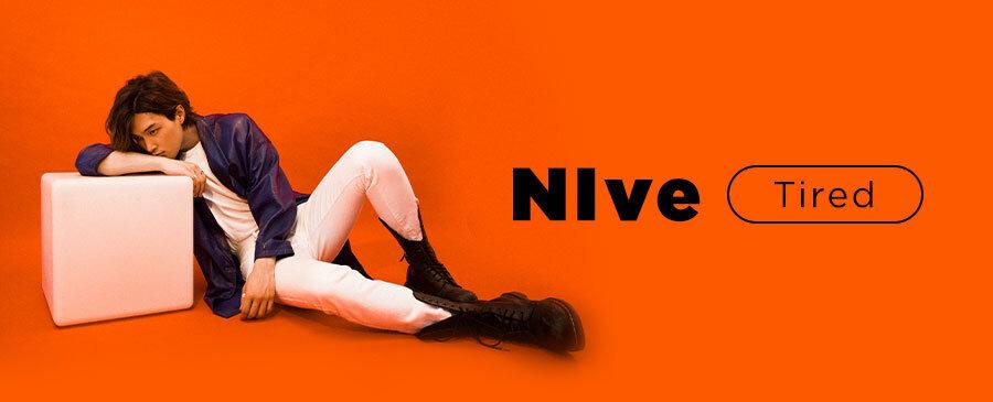 NIve / Tired
