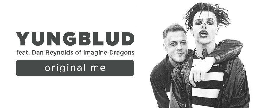 YUNGBLUD feat. Dan Reynolds of Imagine Dragons / original me