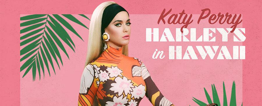 Katy Perry / Harleys In Hawaii