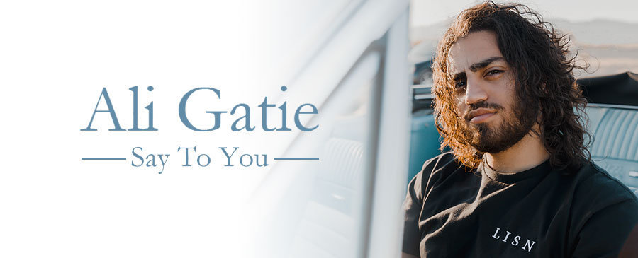Say To You / Ali Gatie