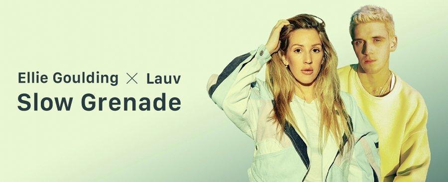 Ellie Goulding x Lauv / Slow Grenade