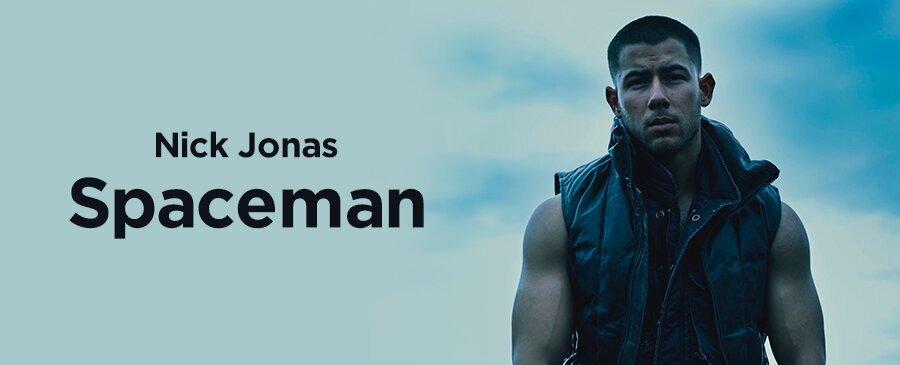 Nick Jonas / Spaceman (2/26-2/28)