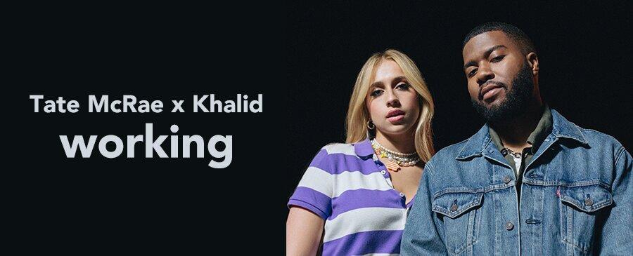 Tate McRae x Khalid / working (6/18-6/20)