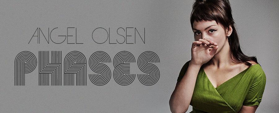 Angel Olsen/Phases