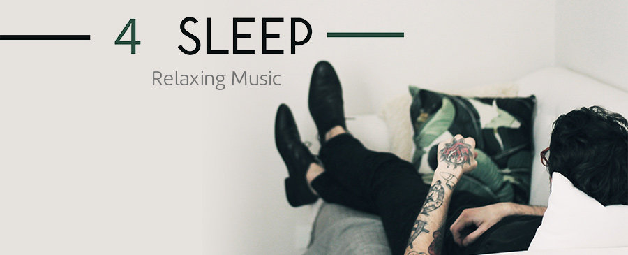4 Sleep – Relaxing Music