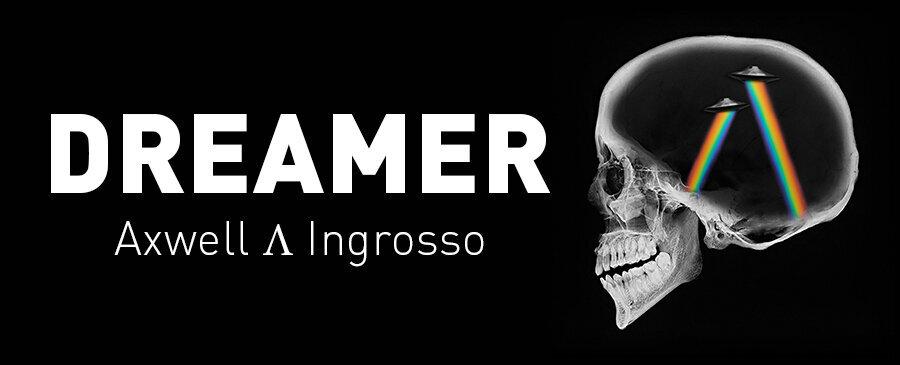 Axwell Λ Ingrosso / Dreamer