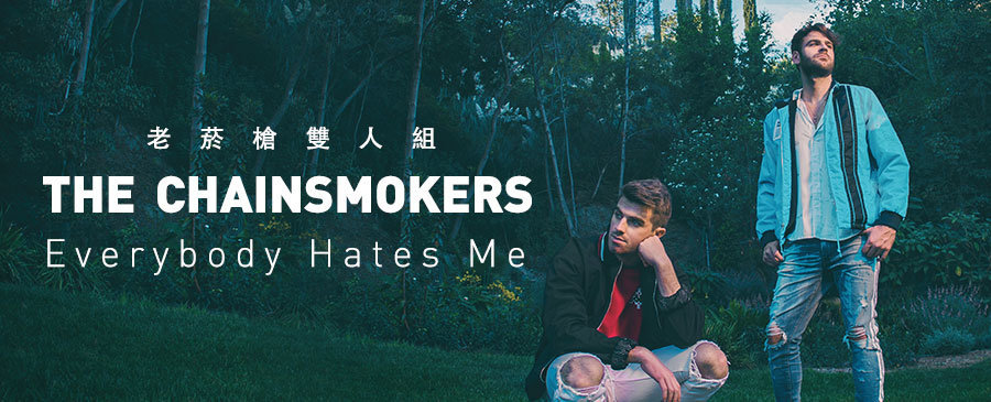 The Chainsmokers / Everybody Hates Me