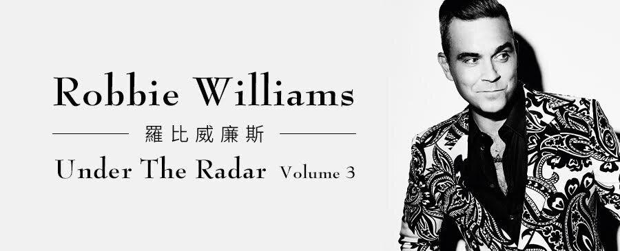 Robbie Williams / Under The Radar Volume 3