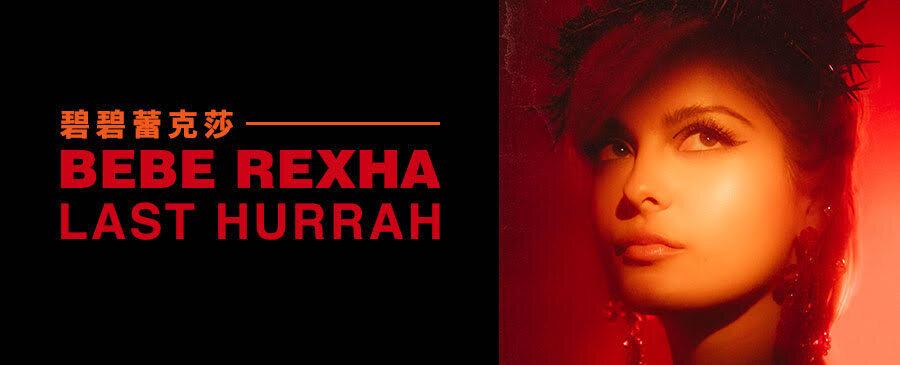 Bebe Rexha / Last Hurrah