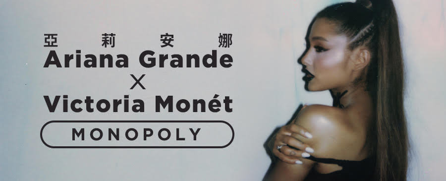 Ariana Grande & Victoria Monét / MONOPOLY
