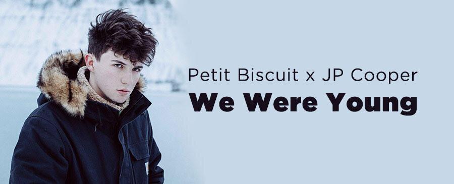 Petit Biscuit x JP Cooper / We Were Young