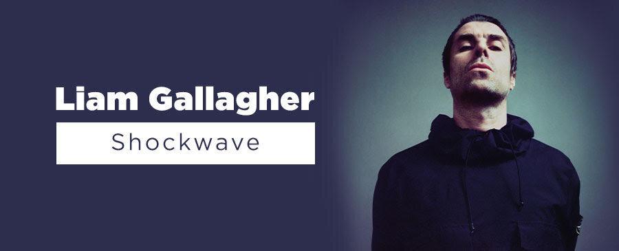 Liam Gallagher / Shockwave