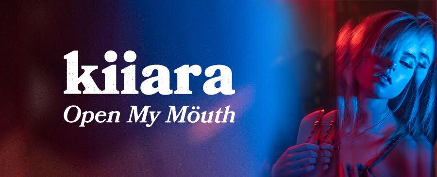 Kiiara / Open My Mouth