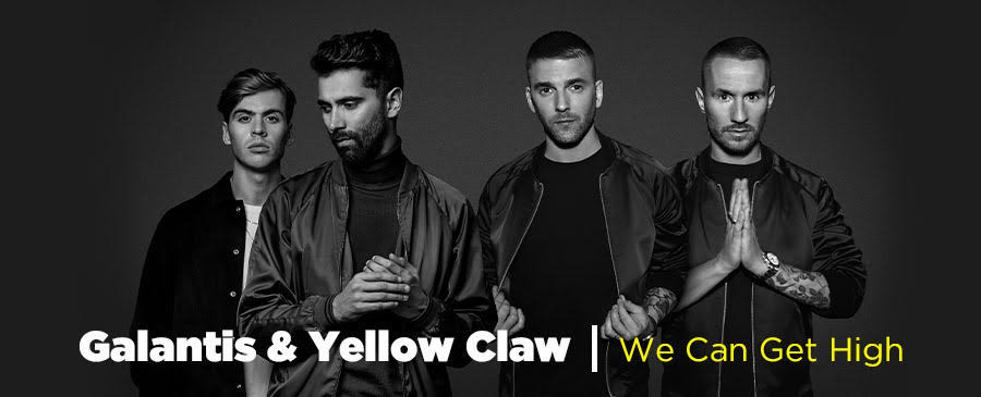 Galantis & Yellow Claw / We Can Get High