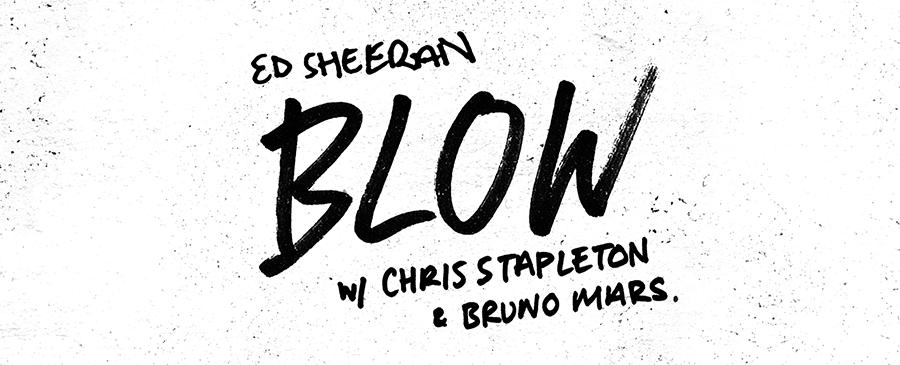 Ed Sheeran & Bruno Mars & Chris Stapleton / BLOW