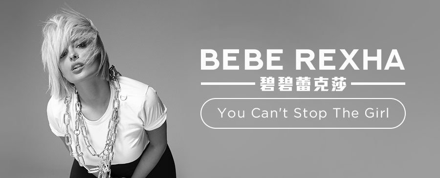Bebe Rexha / You Can't Stop The Girl