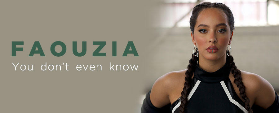 FAOUZIA / You Don't Even Know Me