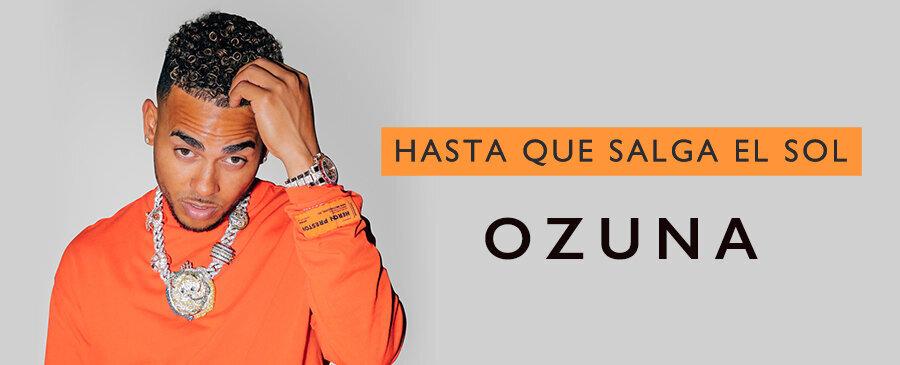 Ozuna / Hasta Que Salga el Sol