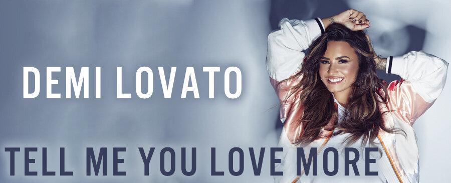Demi Lovato / Tell Me Your Love Me