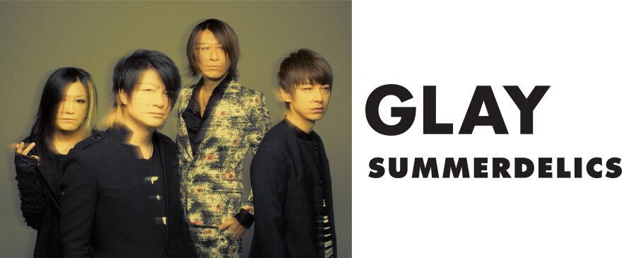 GLAY / SUMMERDELICS