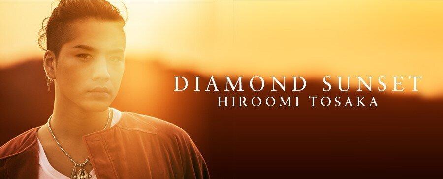 HIROOMI TOSAKA/ DIAMOND SUNSET