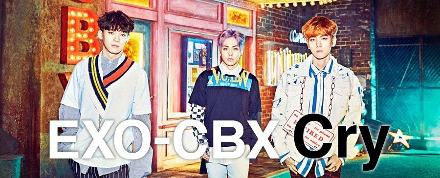 EXO-CBX / Cry
