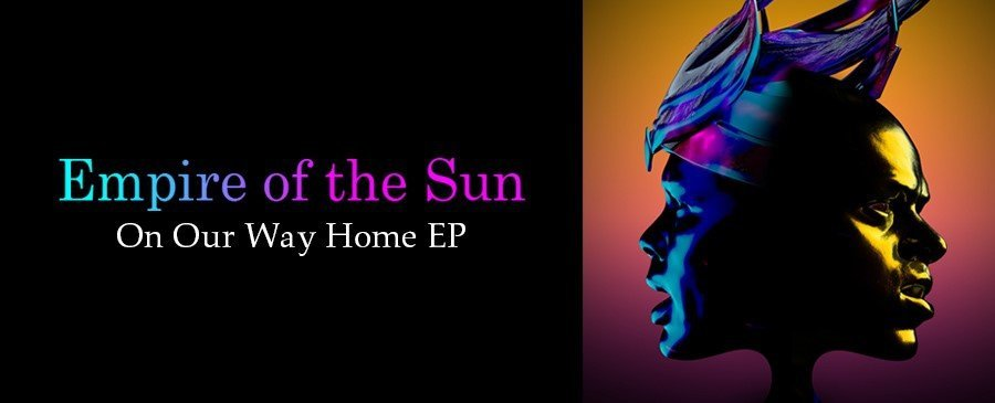 Empire of the Sun / On Our Way Home EP