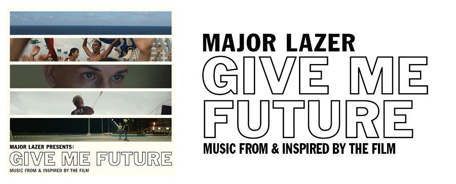 Major Lazer / Give Me Future Soundtrack