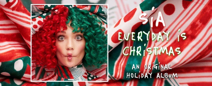 Sia / Everyday Is Christmas