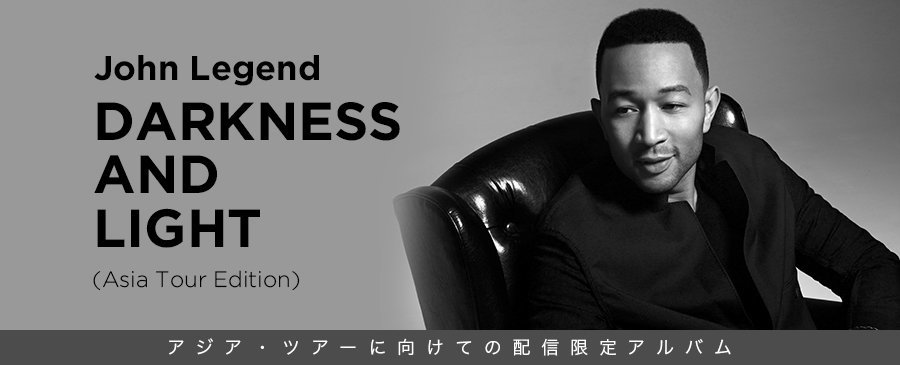 John Legend / DARKNESS AND LIGHT - Asia Tour Edition