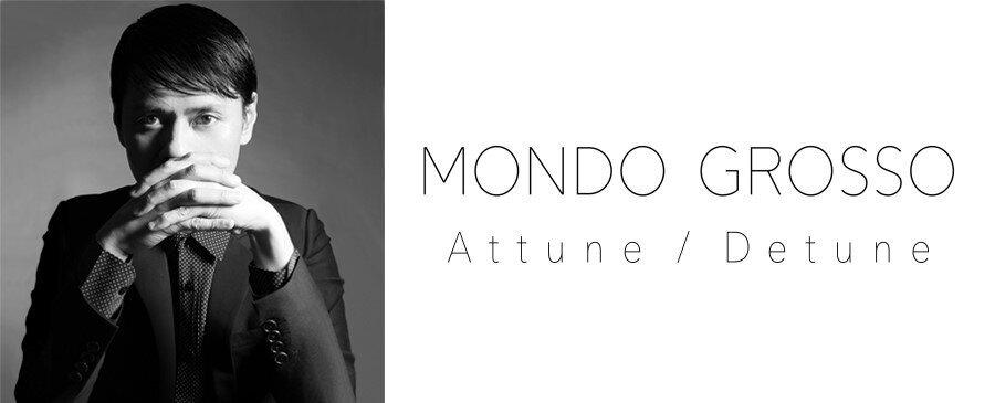 MONDO GROSSO / Attune / Detune