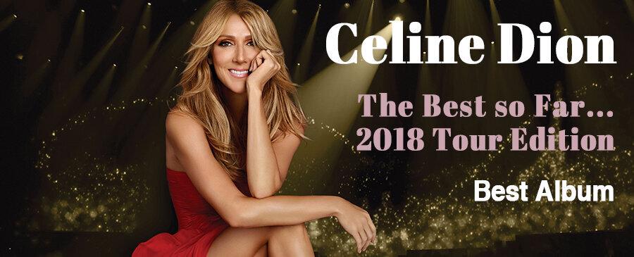 Celine Dion / The Best so Far...2018 Tour Edition