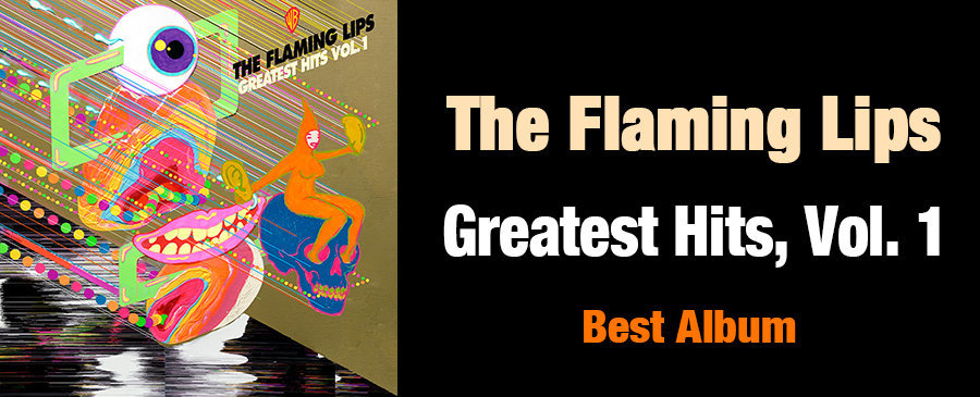 The Flaming Lips / Greatest Hits, Vol. 1