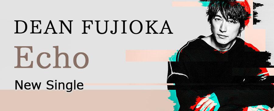 DEAN FUJIOKA / Echo