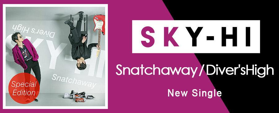 SKY-HI / Snatchaway / Diver'sHigh