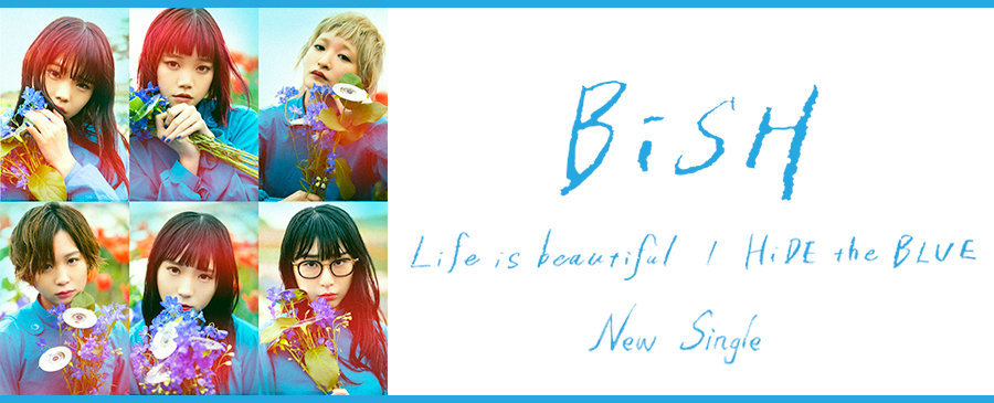 BiSH / Life is beautiful / HiDE the BLUE