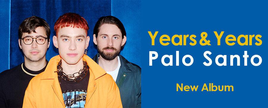 Years & Years / Palo Santo