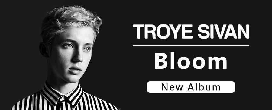 Troye Sivan / Bloom