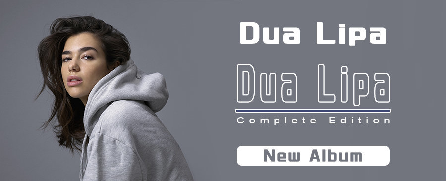 Dua Lipa / Dua Lipa (Complete Edition)