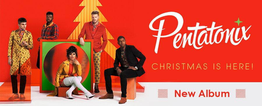 Pentatonix / Christmas Is Here!