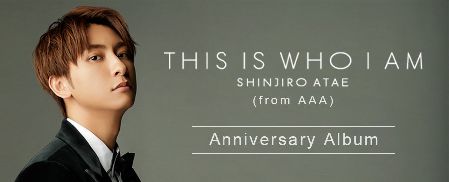 SHINJIRO ATAE (from AAA) / THIS IS WHO I AM