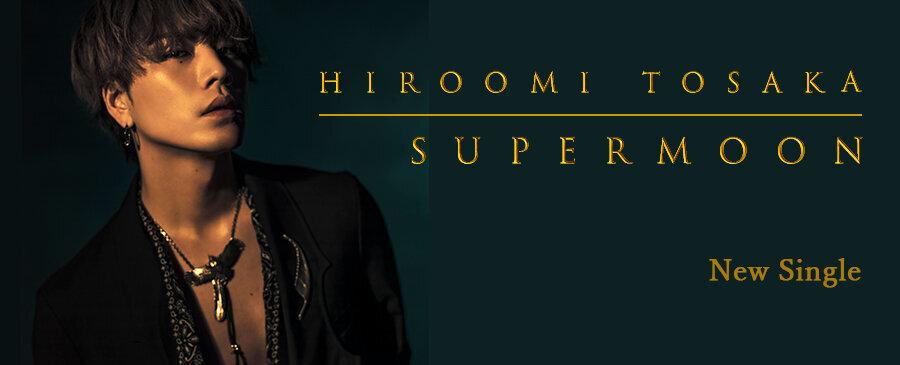 HIROOMI TOSAKA / SUPERMOON