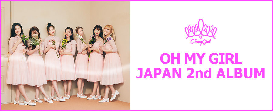 OH MY GIRL / OH MY GIRL JAPAN 2nd ALBUM