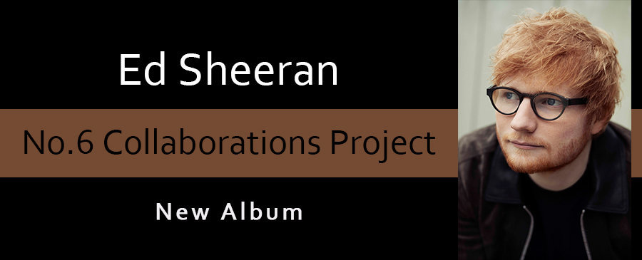 Ed Sheeran / No.6 Collaborations Project